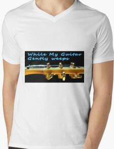 While my guitar gently weeps Mens V-Neck T-Shirt