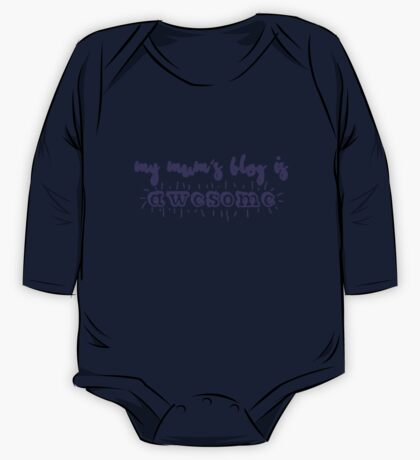 'My mum's blog is awesome' - Baby & Kids clothes One Piece - Long Sleeve