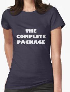the complete package Womens Fitted T-Shirt