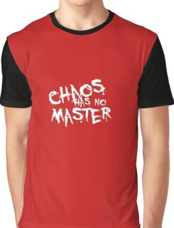 Chaos Has No Master (White Text) Graphic T-Shirt