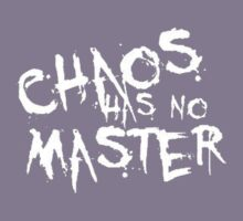 Chaos Has No Master (White Text) by taiche