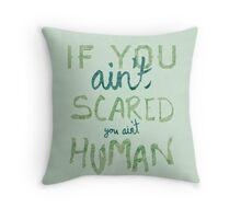 You Ain't Human Throw Pillow