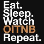 EAT SLEEP WATCH OITNB REPEAT by whoviandrea
