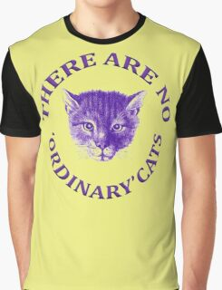 There Are No Ordinary Cats Graphic T-Shirt