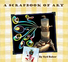 A Scrapbook - retro look at my artwork spans 40 years by Syd Baker