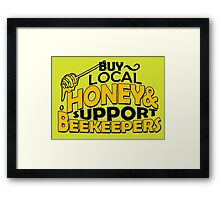 NEW TREND LOCAL HONEY & SUPPORTS BEEKEEPERS Framed Print