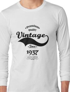 Premium Quality Vintage Since 1937 Limited Edition Long Sleeve T-Shirt