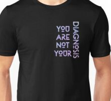 You Are Not Your Diagnosis 2 Unisex T-Shirt