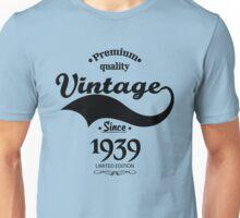 Premium Quality Vintage Since 1939 Limited Edition Unisex T-Shirt