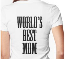 WORLD'S BEST MOM, MUM, MUMMY, Mother, Gift, Present, appreciation. Womens Fitted T-Shirt