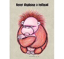 Never Displease A Redhead Photographic Print