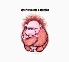 Never Displease A Redhead Unisex T-Shirt