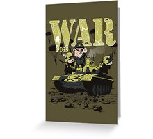 WAR PIGS Greeting Card
