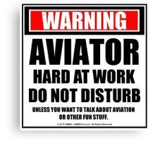 Warning Aviator Hard At Work Do Not Disturb Canvas Print