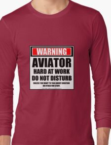 Warning Aviator Hard At Work Do Not Disturb Long Sleeve T-Shirt