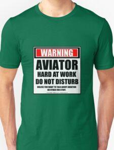 Warning Aviator Hard At Work Do Not Disturb T-Shirt