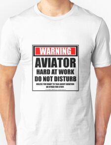 Warning Aviator Hard At Work Do Not Disturb Unisex T-Shirt