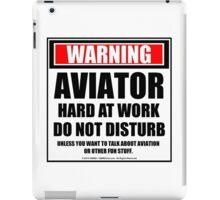 Warning Aviator Hard At Work Do Not Disturb iPad Case/Skin