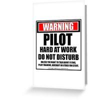 Warning Pilot Hard At Work Do Not Disturb Greeting Card