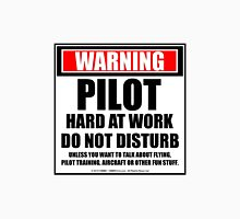 Warning Pilot Hard At Work Do Not Disturb T-Shirt