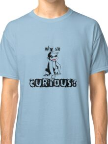 Y so curious? Classic T-Shirt