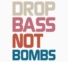 Drop Bass Not Bombs (Antique) by DropBass