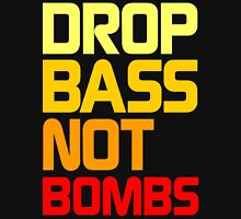 Drop Bass Not Bombs (Awful) Unisex T-Shirt
