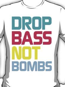 Drop Bass Not Bombs (Charming) T-Shirt