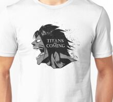 Titans are coming Unisex T-Shirt