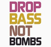 Drop Bass Not Bombs (Energetic) by DropBass