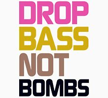 Drop Bass Not Bombs (Energetic) Unisex T-Shirt