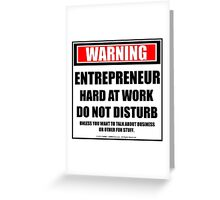 Warning Entrepreneur Hard At Work Do Not Disturb Greeting Card