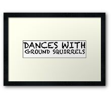 Dances with Ground Squirrels Framed Print