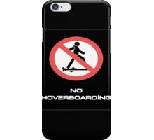 BTTF NO HOVER BOARDING iPhone Case/Skin