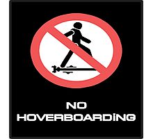 BTTF NO HOVER BOARDING Photographic Print