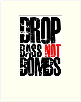 Drop Bass Not Bombs (Black)  by DropBass