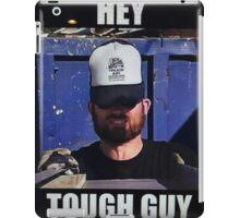 HEY  TOUGH GUY iPad Case/Skin