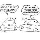 VITA E AVVENTURE DI PICCOLE MERDE - Sbaglio o ti sei ingrassato ? by CLAUDIO COSTA