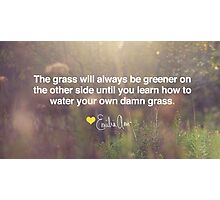Water Your Own Damn Grass Photographic Print