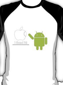 I fixed it! - Andoid T-Shirt