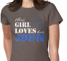 This Girl Loves her John  Womens Fitted T-Shirt