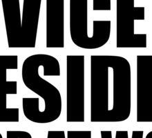 Warning Vice President Hard At Work Do Not Disturb Sticker