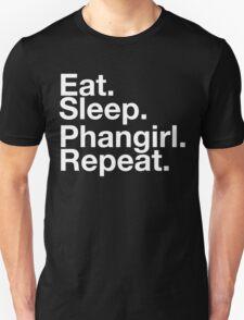 EAT SLEEP PHANGIRL REPEAT T-Shirt