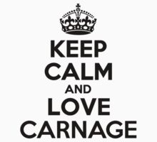 Keep Calm and Love CARNAGE Kids Clothes