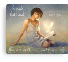 These words are spirit and they are life Canvas Print