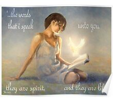 These words are spirit and they are life Poster