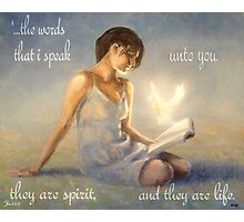 These words are spirit and they are life Photographic Print