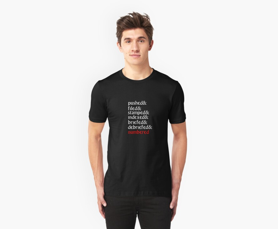 The Prisoner - 'Pushed, Filed and Stamped' T Shirt by BlueShift