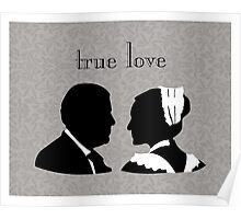 Anna and Bates true love Poster