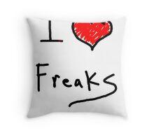i love freaks Throw Pillow